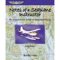 Notes Of A Seaplane Instructor: An Instructional Guide To Seaplane Flying | ADLE International