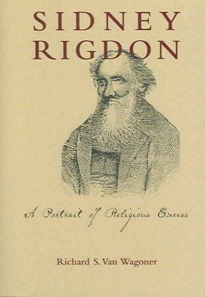 Sidney Rigdon: A Portrait of Religious Excess: Sidney Rigdon