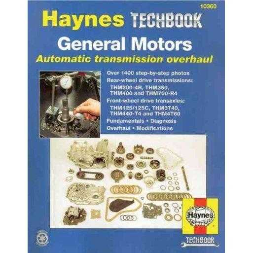 General Motors Automatic Transmission Overhaul Manual: Models Covered, Thm200-4r, Thm350, Thm400 And Thm700-r4 - Rear W (Haynes Manuals) | ADLE International