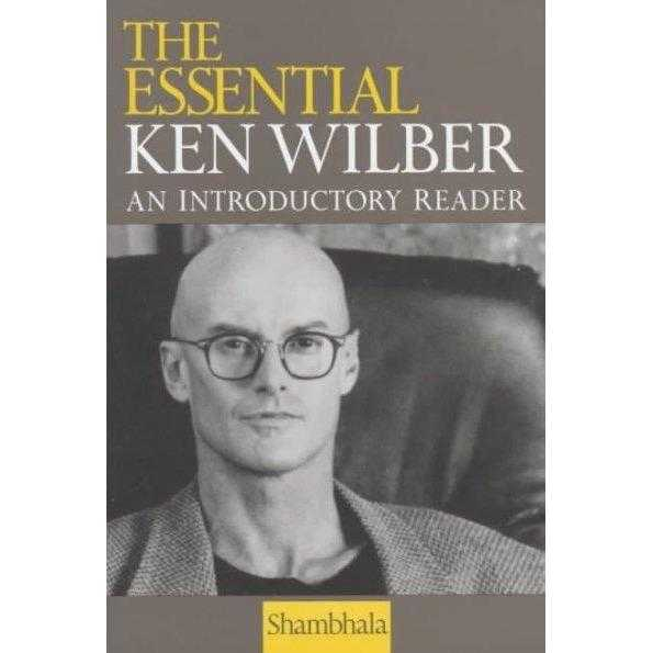 The Essential Ken Wilber: An Introductory Reader | ADLE International