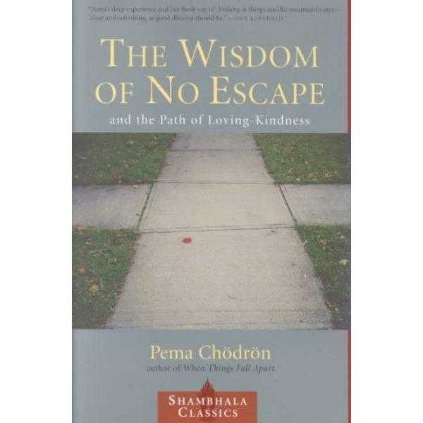 The Wisdom of No Escape: And the Path of Loving-Kindness (Shambhala Classics) | ADLE International