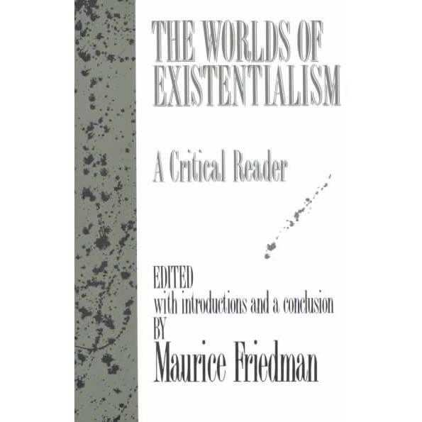 The Worlds of Existentialism: A Critical Reader | ADLE International