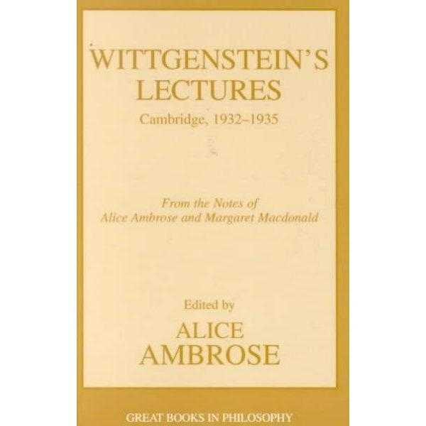 Wittgenstein's Lectures: Cambridge, 1932-1935 (Great Books in Philosophy)