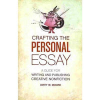 Crafting the Personal Essay: A Guide for Writing and Publishing Creative Nonfiction | ADLE International