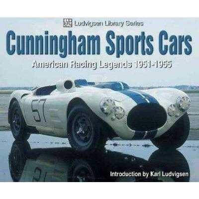 Cunningham Sports Cars: American Racing Legends 1951-1955 (Ludvigsen Library) | ADLE International