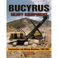 Bucyrus Heavy Equipment: Construction and Mining Machines 1880-2007 (A Photo Gallery) | ADLE International