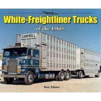 White-Freightliner Trucks of the 1960s (At Work) | ADLE International
