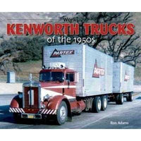Kenworth Trucks of the 1950s (At Work Series) | ADLE International