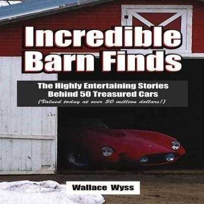 Incredible Barn Finds: The Highly | ADLE International