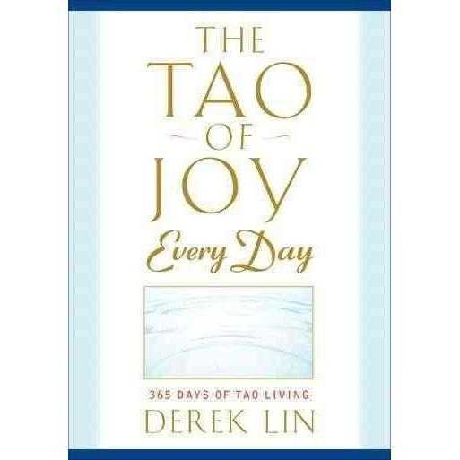The Tao of Joy Every Day: 365 Days of Tao Living | ADLE International
