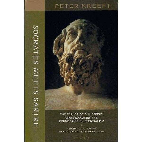 Socrates Meets Sartre: The Father of Philosophy Cross-examines the Founder of Existentialism | ADLE International