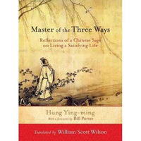 Master of the Three Ways: Reflections of a Chinese Sage on Living a Satisfying Life | ADLE International