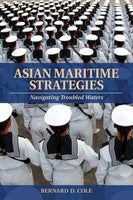 Asian Maritime Strategies: Navigating Troubled Waters
