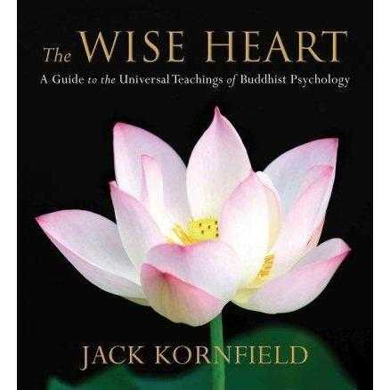The Wise Heart: A Guide to the Universal Teachings of Buddhist Psychology | ADLE International