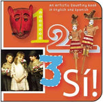 1, 2, 3, Si! / 1, 2, 3, Yes!: An Artistic Counting Book in English and Spanish