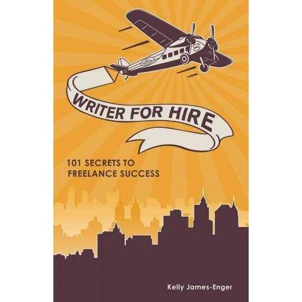 Writer for Hire: 101 Secrets to Freelance Success | ADLE International