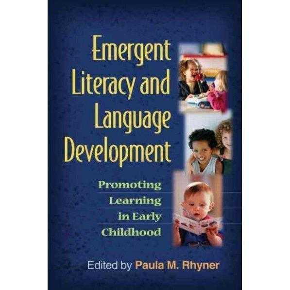 Emergent Literacy and Language Development: Promoting Learning in Early Childhood (Challenges in Language and Literacy) | ADLE International