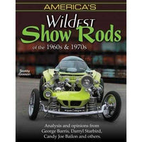 Americas Wildest Show Rods of the 1960s & 1970s
