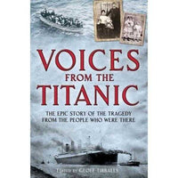 Voices from the Titanic: The Epic Story of the Tragedy from the People Who Were There | ADLE International