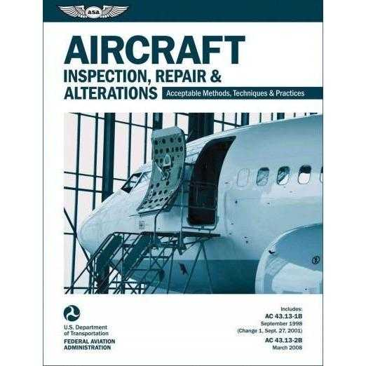 Aircraft Inspection, Repair & Alterations: Acceptable Methods, Techniques, and Practices
