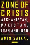 Zone of Crisis: Afghanistan, Pakistan, Iran and Iraq