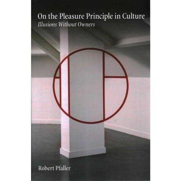 On the Pleasure Principle in Culture: Illusions Without Owners | ADLE International
