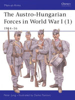 Austro Hungarian Forces in World War I: 1914-16
