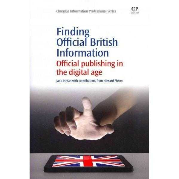 Finding Official British Information: Official Publishing in the Digital Age (Chandos Information Professional) | ADLE International