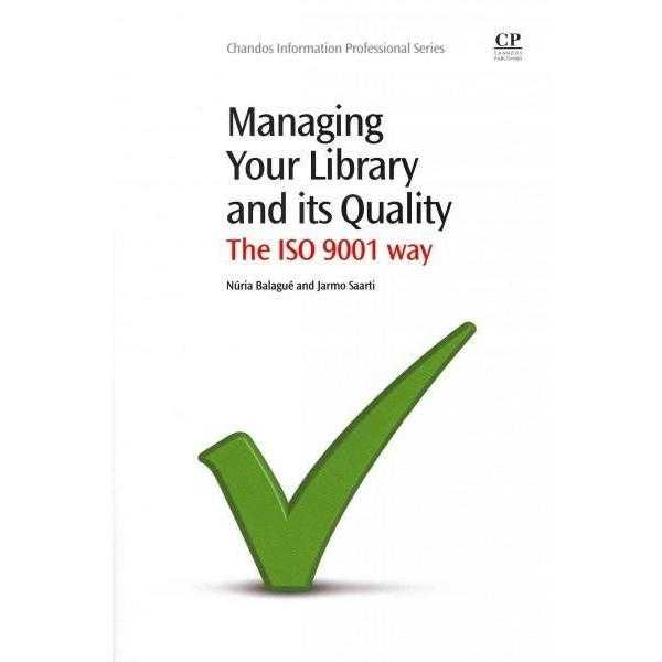 Managing Your Library and Its Quality: The ISO 9001 Way | ADLE International