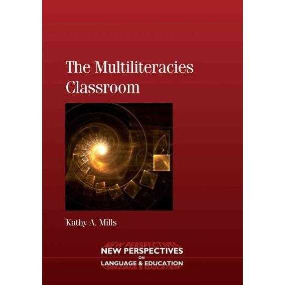 The Multiliteracies Classroom (New Perspectives on Language and Education) | ADLE International