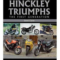 Hinckley Triumphs: The First Generation (Crowood Motoclassic) | ADLE International