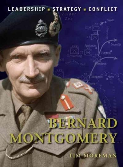 Bernard Montgomery: Leadership, Strategy, Conflict (Command)