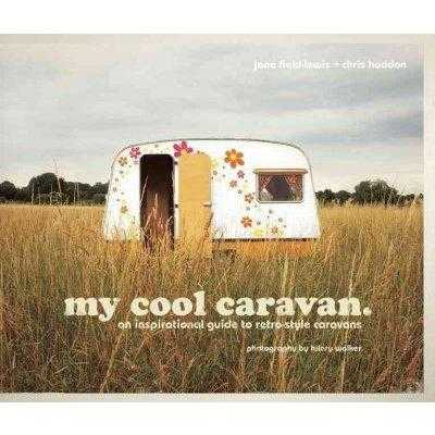 My Cool Caravan: An Inspirational Guide to Retro-Style Caravans | ADLE International