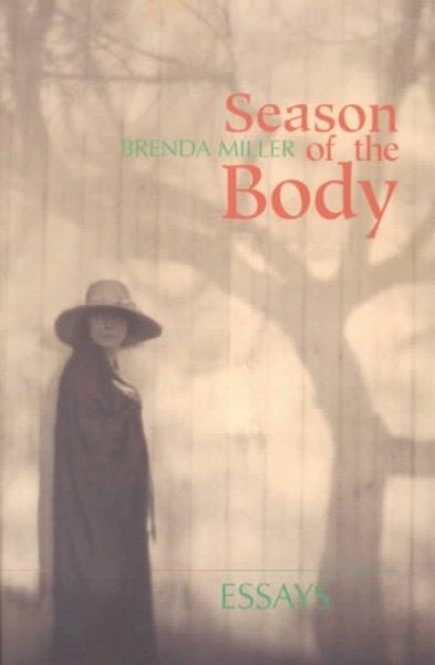 Season of the Body: Essays: Season of the Body