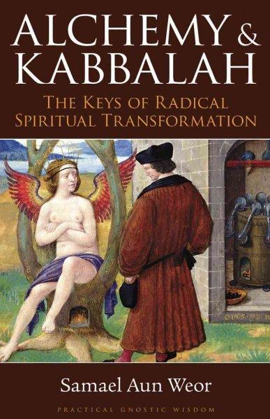 Alchemy & Kabbalah in the Tarot: The Keys of Radical Spiritual Transformation
