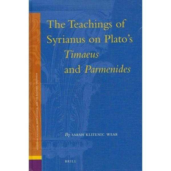 The Teachings of Syrianus on Plato's Timaeus and Parmenides (Ancient Mediterranean and Medieval