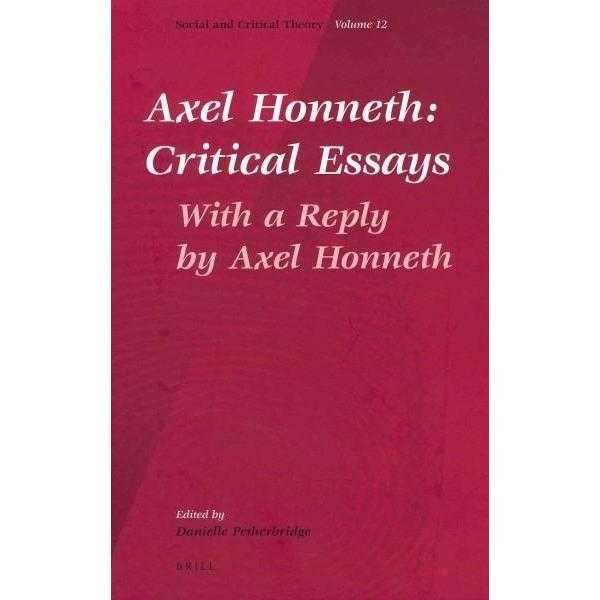 Axel Honneth: Critical Essays, With a Reply by Axel Honneth (Social and Critical Theory)