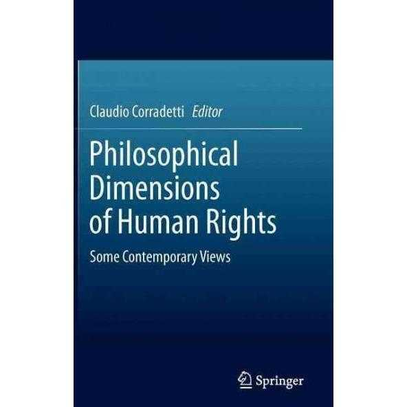 Philosophical Dimensions of Human Rights: Some Contemporary Views: Philosophical Dimensions of Human Rights | ADLE International