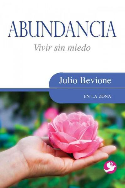 Abundancia / Abundance (SPANISH): Vivir sin miedo / Living Without Fear (En La Zona / In the Zone): Abundancia / Abundance