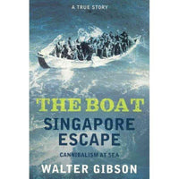 The Boat: Singapore Escape: Cannibalism at Sea: The Boat