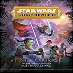 Star Wars the High Republic: A Test of Courage ( Star Wars: The High Republic )