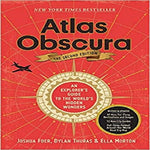 Atlas Obscura, 2nd Edition: An Explorer's Guide to the World's Hidden Wonders (Second Edition, Revised) ( Atlas Obscura ) (2ND ed.)