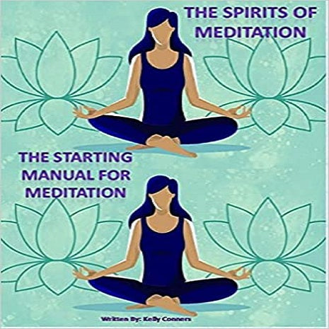 The Starting Manual For Meditation: The Spirits Of Meditation