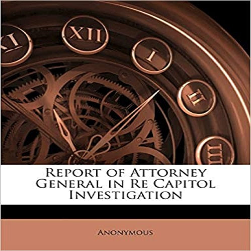 Report of Attorney General in Re Capitol Investigation