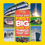National Geographic Little Kids First Big Book of Things That Go ( National Geographic Little Kids First Big Books )