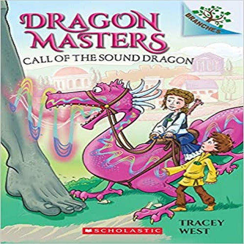 Call of the Sound Dragon: A Branches Book ( Dragon Masters #16 )