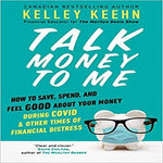 Talk Money to Me: How to Save, Spend, and Feel Good about Your Money During Covid and Other Times of Financial Distress