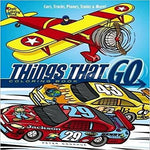 Things That Go Coloring Book: Cars, Trucks, Planes, Trains and More! (First Edition, First) (1ST ed.)