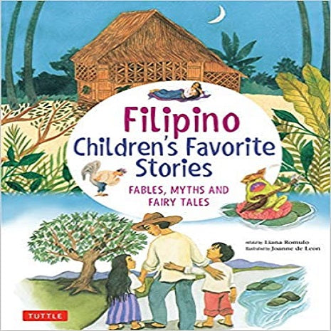 Filipino Children's Favorite Stories: Fables, Myths and Fairy Tales
