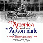 America and the Automobile: A Historical Entertainment of the Mechanics, Moguls, and Moments that Changed a Nation